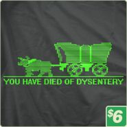 You-Have-Died-of-Dysentery-T-SHIRT-11195
